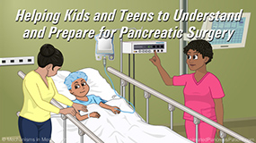 Animation - Helping Kids and Teens to Understand and Prepare for Pancreatic Surgery